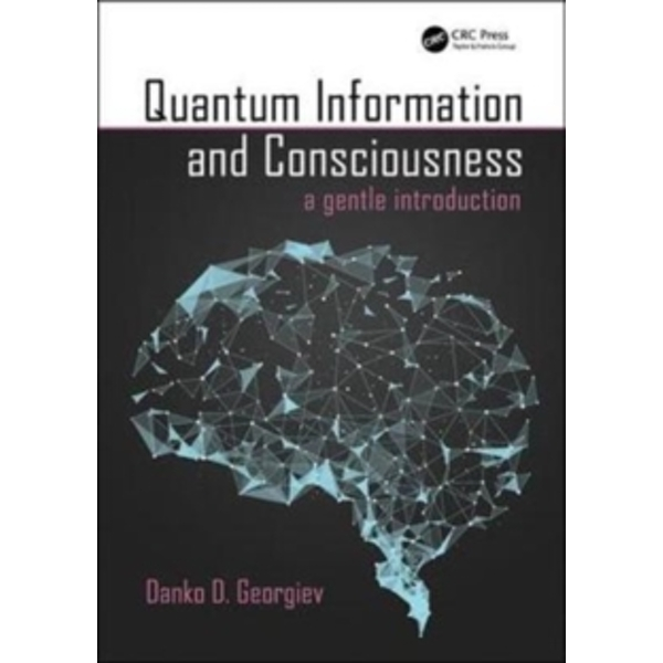 Quantum Information and Consciousness : A Gentle Introduction