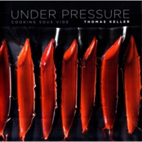 Under Pressure : Cooking Sous Vide