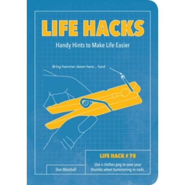 Life Hacks: Handy Tips to Make Life Easier by Dan Marshall (Paperback, 2014)