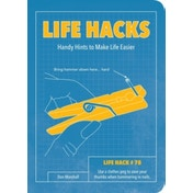 Life Hacks : Handy Tips to Make Life Easier