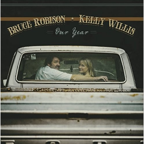 Bruce Robison / Kelly WIllis - Our Year Vinyl