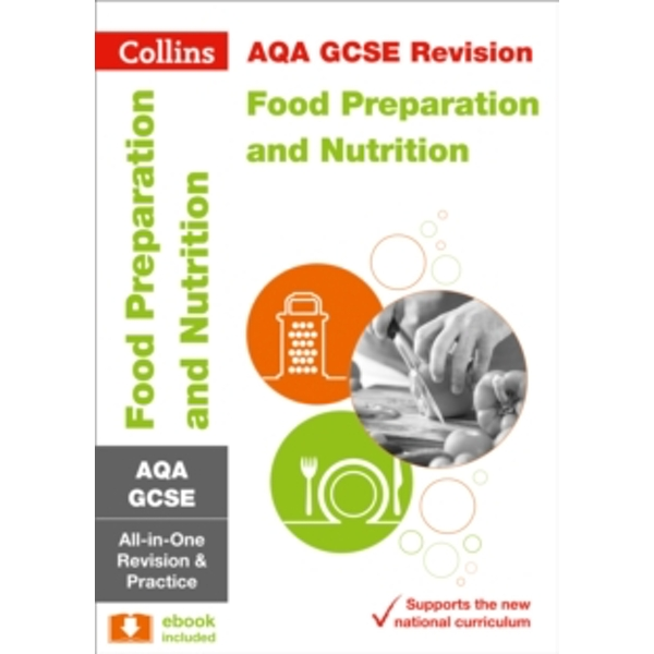 AQA GCSE Food Preparation and Nutrition All-in-One Revision and Practice