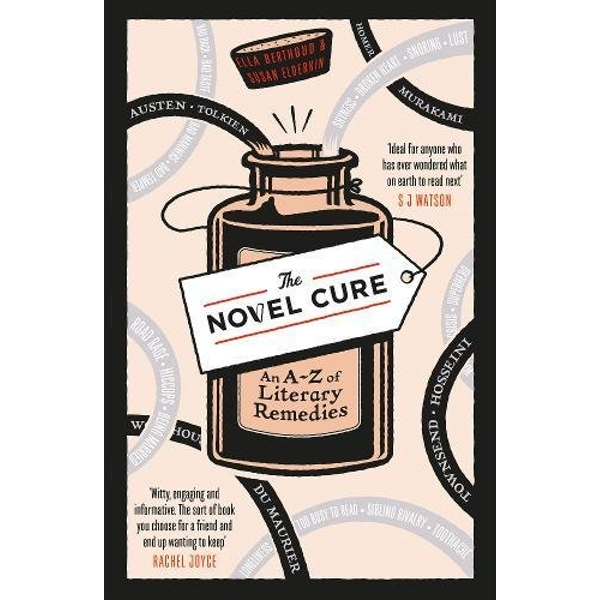 The Novel Cure: An A to Z of Literary Remedies Paperback – 3 Sep 2015