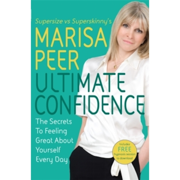 Ultimate Confidence: The Secrets to Feeling Great About Yourself Every Day by Marisa Peer (Paperback, 2009)