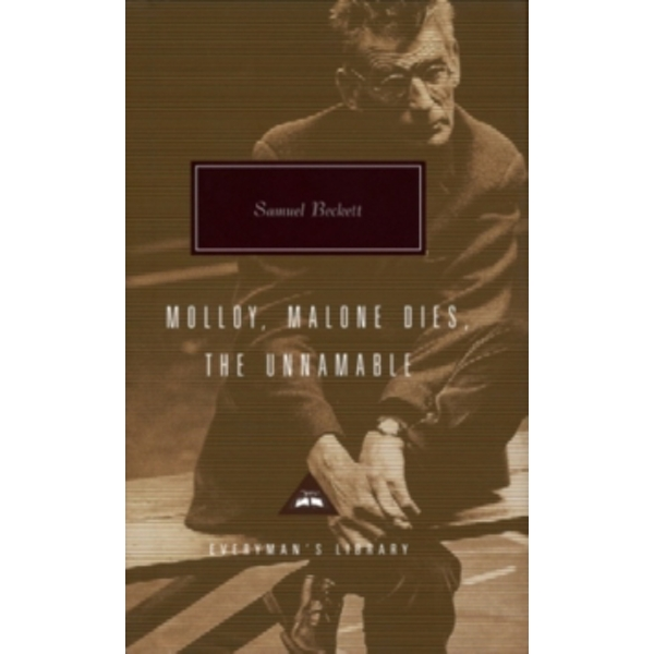 Samuel Beckett Trilogy: Molloy, Malone Dies and The Unnamable by Samuel Beckett (Hardback, 2015)