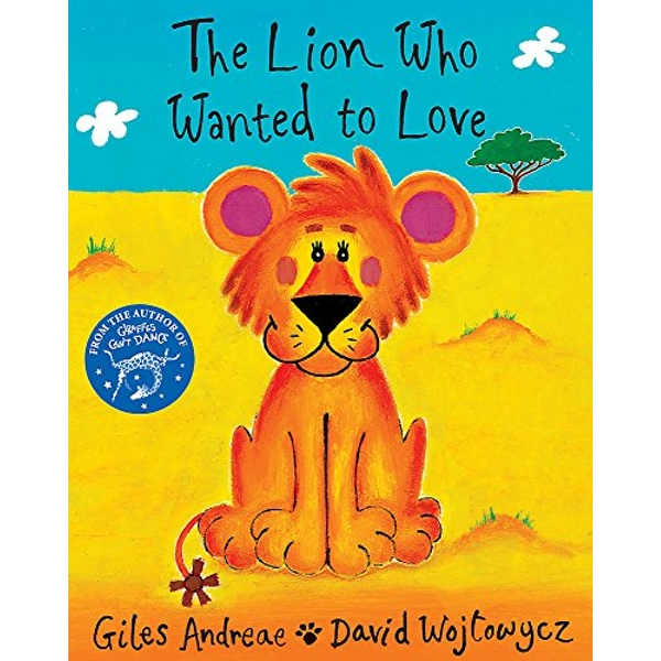 The Lion Who Wanted to Love by Giles Andreae, David Wojtowycz (Paperback, 1999)