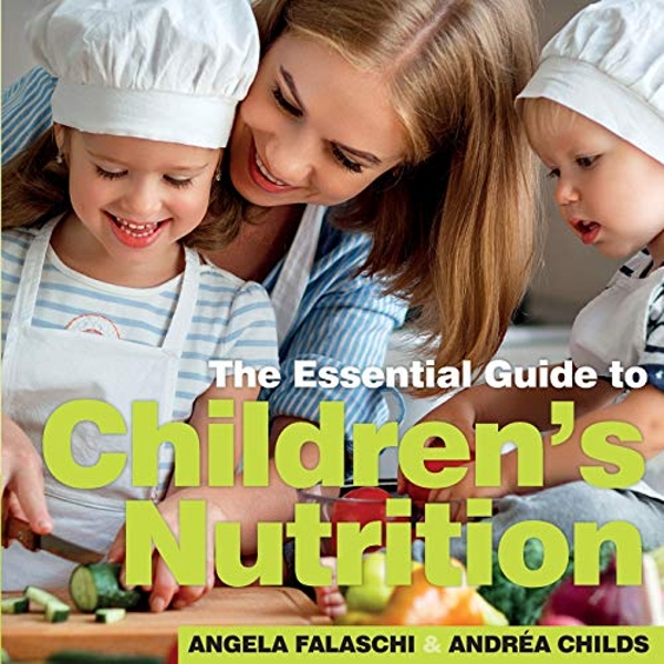 Children's Nutrition The Essential Guide Paperback / softback 2019