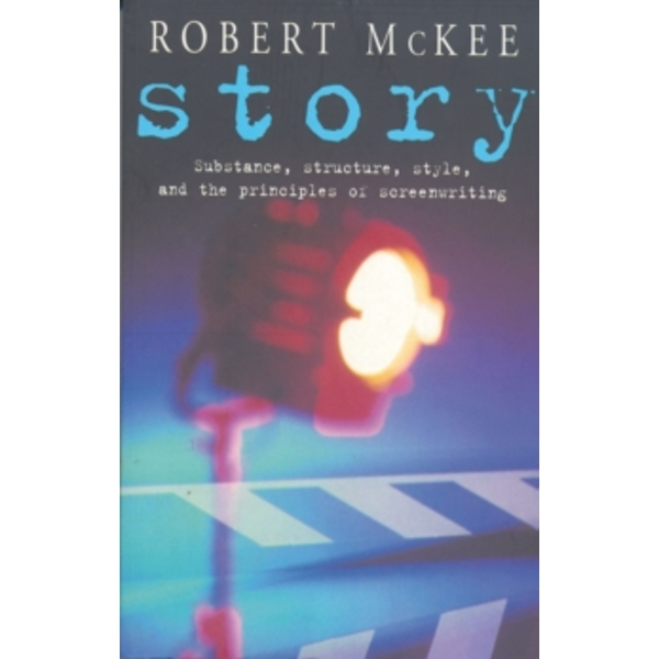 Story: Substance, Structure, Style and the Principles of Screenwriting by Robert McKee (Paperback, 1999)
