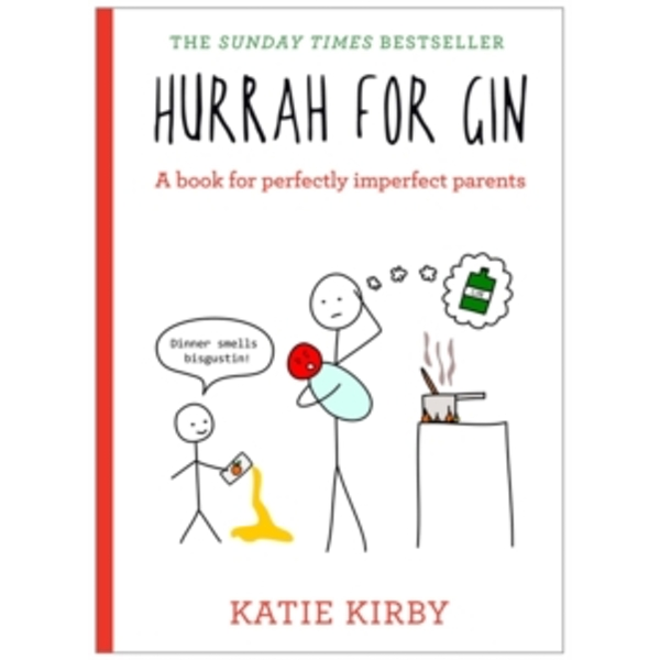 Hurrah for Gin : A book for perfectly imperfect parents
