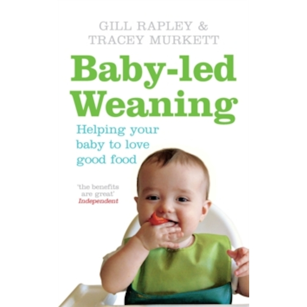 Baby-led Weaning: Helping Your Baby to Love Good Food by Tracey Murkett, Gill Rapley (Paperback, 2008)
