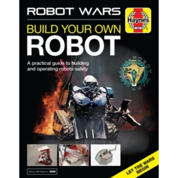 Robot Wars : Build Your Own Robot Manual