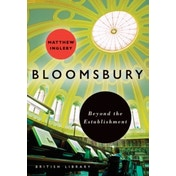 Bloomsbury: Beyond the Establishment by Matthew Ingleby (Paperback, 2017)