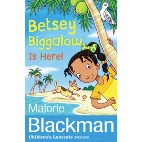 Betsey Biggalow is Here! by Malorie Blackman (Paperback, 2014)