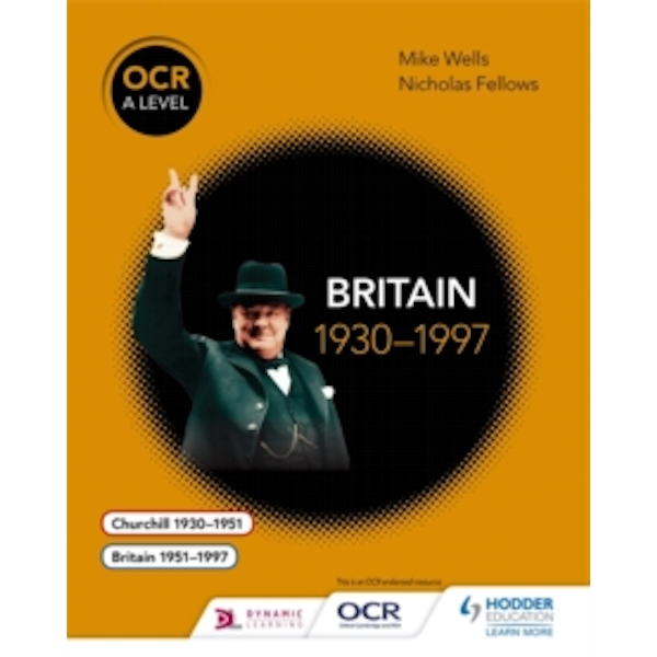 OCR A Level History: Britain 1930-1997 by Nicholas Fellows, Mike Wells (Paperback, 2015)