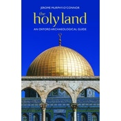 The Holy Land: An Oxford Archaeological Guide from Earliest Times to 1700 by Jerome Murphy-O'Connor (Paperback, 2008)