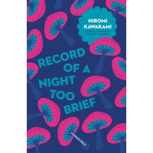 Record of a Night Too Brief by Hiromi Kawakami (Paperback, 2017)