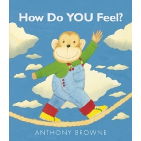 How Do You Feel? by Anthony Browne (Board book, 2013)