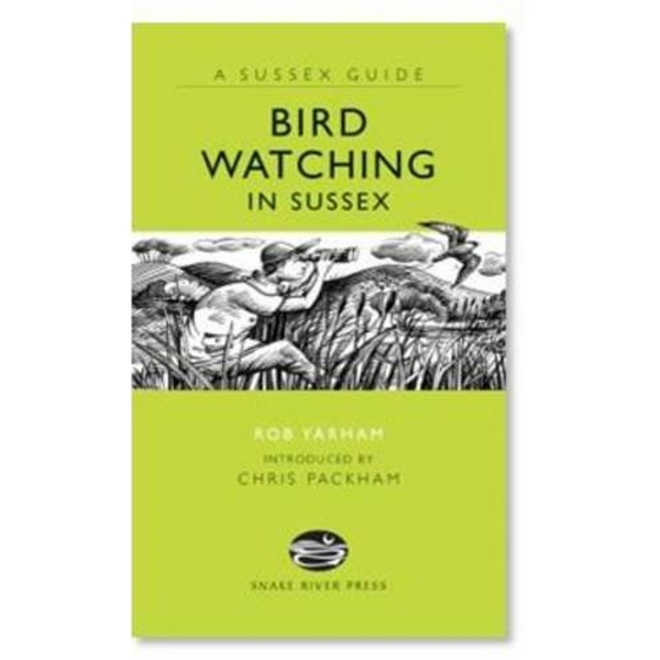Bird Watching in Sussex by Rob Yarham (Hardback, 2009)