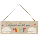 Home Is Where You Park It MDF Sign