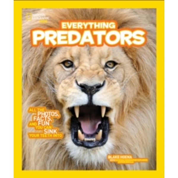 Everything Predators : All the Photos, Facts, and Fun You Can Sink Your Teeth into