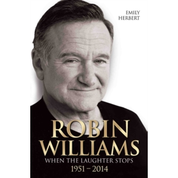 Robin Williams : When the Laughter Stops