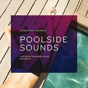 Future Disco Presents: Poolside Sounds. Laid Back Sunshine House Volume IV