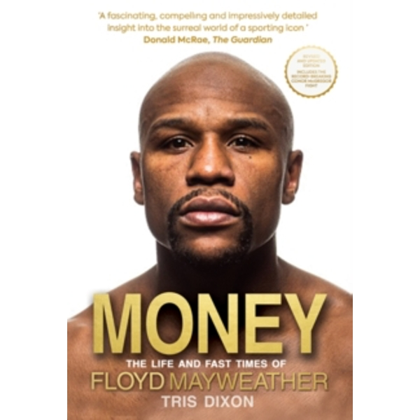 Money : The Life and Fast Times of Floyd Mayweather