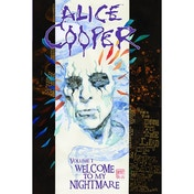 Alice Cooper Volume 1 Welcome To My Nightmare Hardcover