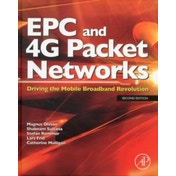 EPC and 4G Packet Networks : Driving the Mobile Broadband Revolution