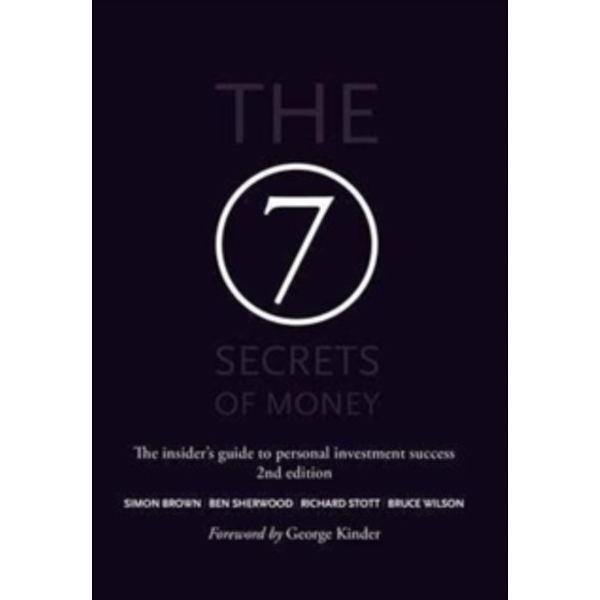 The 7 Secrets of Money : The insider's guide to personal investment success