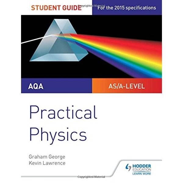 AQA A-level Physics Student Guide: Practical Physics by Graham George, Kevin Lawrence (Paperback, 2017)