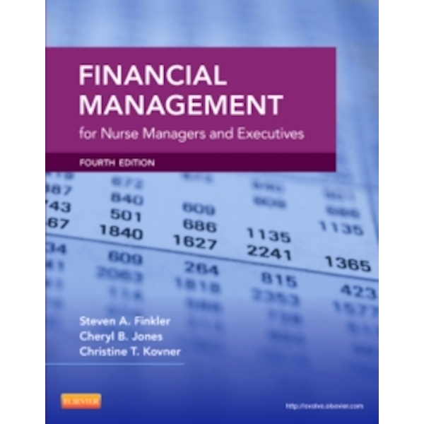 Financial Management for Nurse Managers and Executives by Cheryl Jones, Christine T. Kovner, Steven A. Finkler (Paperback, 2012)