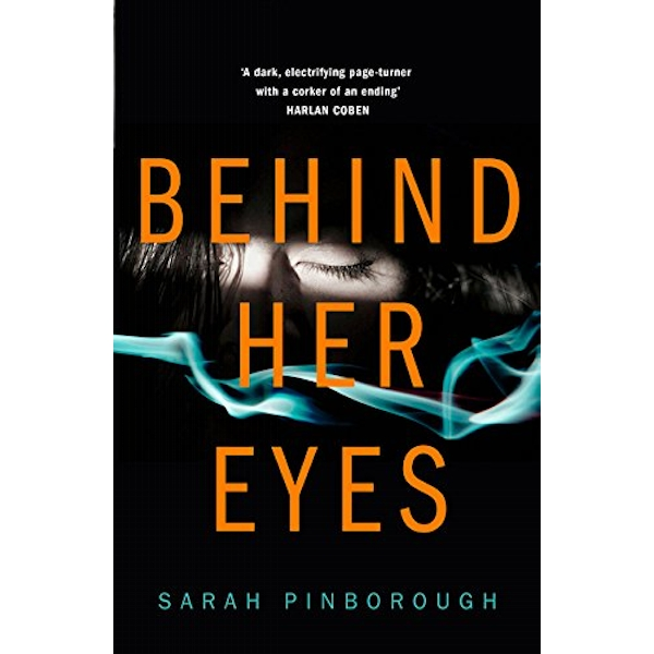 Behind Her Eyes : The Sunday Times #1 Best Selling Psychological Thriller Hardcover