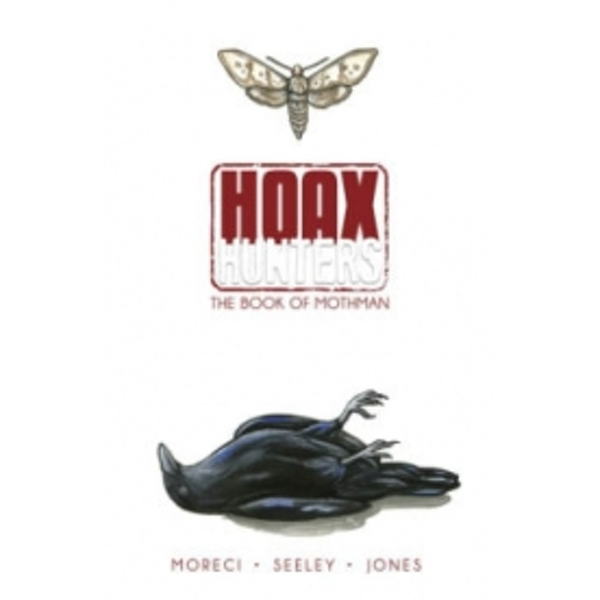 Hoax Hunters Volume 3: The Book of Mothman TP