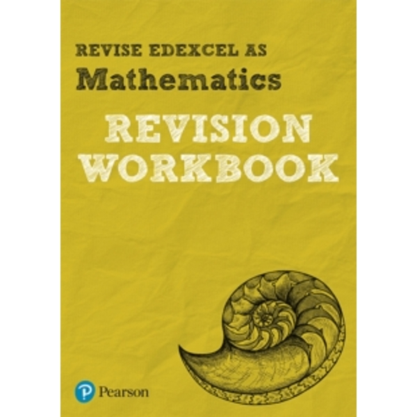Revise Edexcel AS Mathematics Revision Workbook : for the 2017 qualifications