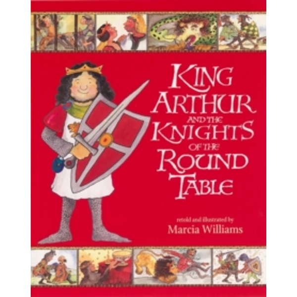 King Arthur and the Knights of the Round Table by Marcia Williams (Paperback, 2010)