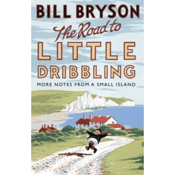 The Road to Little Dribbling : More Notes from a Small Island (Paperback, 2016)