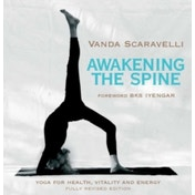 Awakening the Spine: Stress Free Yoga for Health, Vitality and Energy by Vanda Scaravelli (Paperback, 2011)