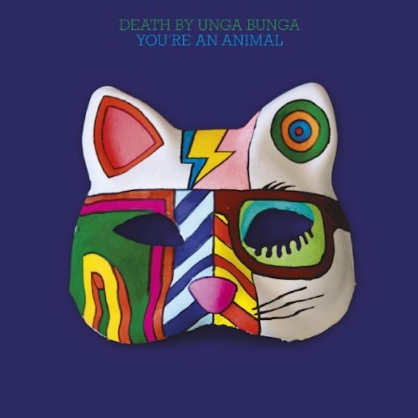 Death By Unga Bunga - You're An Animal Vinyl