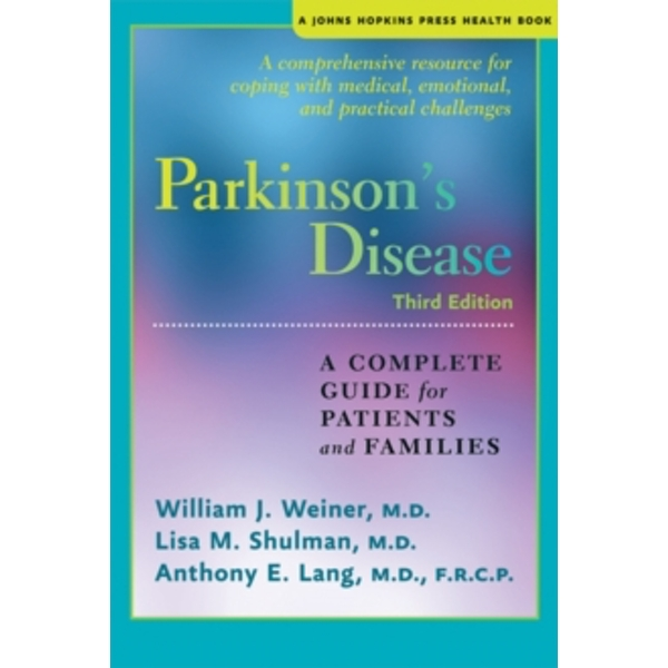 Parkinson's Disease : A Complete Guide for Patients and Families