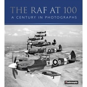 The RAF at 100 : A Century in Photographs