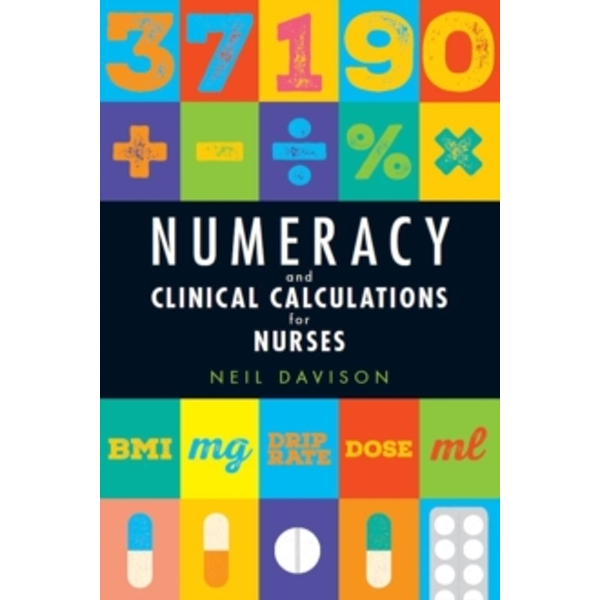 Numeracy and Clinical Calculations for Nurses by Neil Davison (Paperback, 2014)