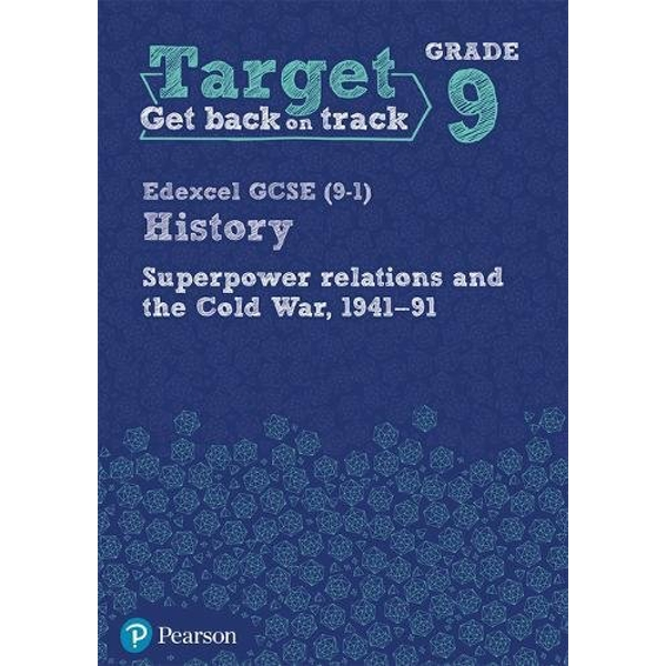 Target Grade 9 Edexcel GCSE (9-1) History Superpower Relations and the Cold War 1941-91 Workbook  Paperback / softback 2018