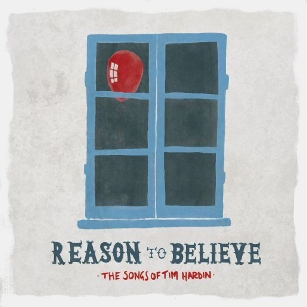 Various Artists - Reason To Believe - The Songs Of Tim Hardin Vinyl