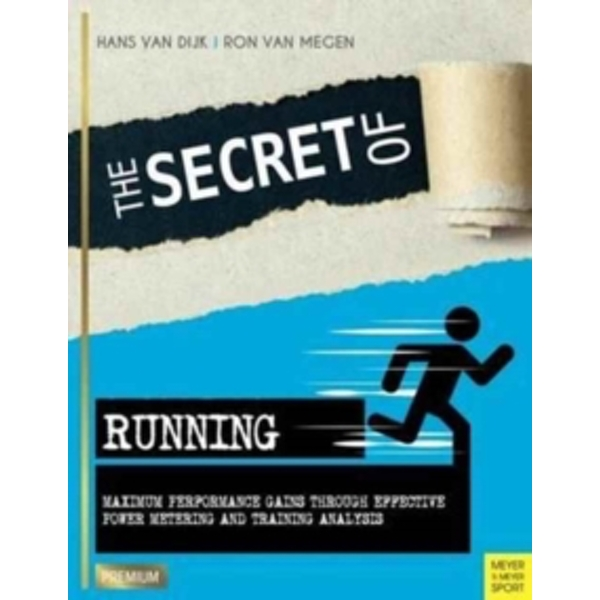 Secret of Running : Maximum Performance Gains Through Effective Power Metering and Training