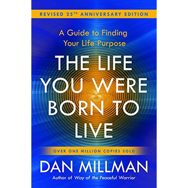 The Life You Were Born to Live A Guide to Finding Your Life Purpose. Revised 25th Anniversary Edition Paperback / softback 2018