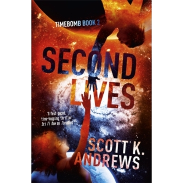 Second Lives : The TimeBomb Trilogy 2