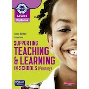 Level 3 Diploma Supporting teaching and learning in schools, Primary, Candidate Handbook by Louise Burnham, Brenda Baker (Mixed media product, 2010)