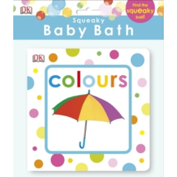 Squeaky Baby Bath Book Colours by DK (Bath book, 2014)