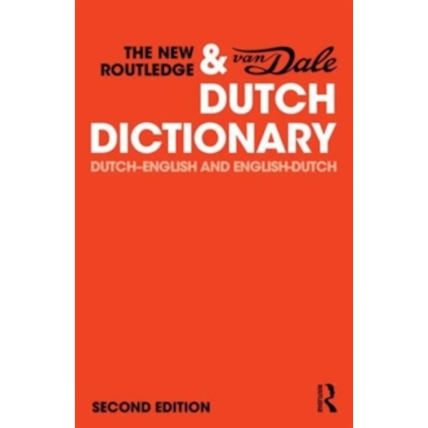The New Routledge & Van Dale Dutch Dictionary : Dutch-English and English Dutch